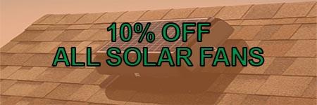 10% all solar attic fans